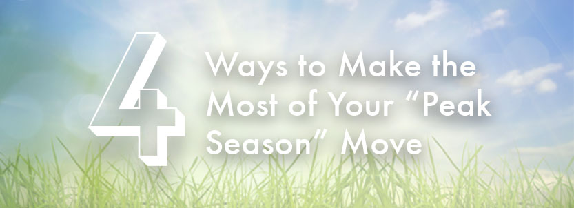 "Four Ways to Make the Most of Your ""Peak Season"" Move"